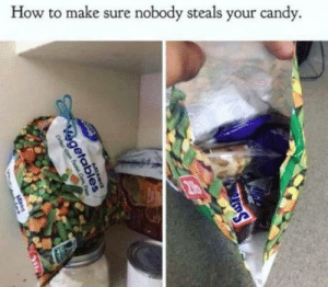 Clever. Veggies need wedgies: How to make sure nobody steals your candy.  216  MIxed  egetab  Missa Clever. Veggies need wedgies