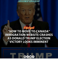 """Memes, Canada, and Immigration: """"HOW TO MOVE TO CANADA""""  IMMIGRATION WEBSITE CRASHES  AS DONALD TRUMP ELECTION  VICTORY LOOKS IMMINENT DonaldTrump is the new president of unitedstates"""