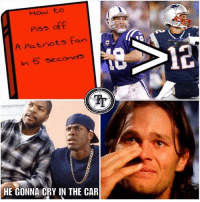 #OldReliable82: How to  Piss off  A Patriots fan  In 5 seconds  PA  12  fr  HE GONNA CRY IN THE CAR #OldReliable82