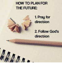 HOW TO PLAN FOR  THE FUTURE:  1. Pray for  direction  2. Follow God's God has already made the plans. All you need to do is seek Him to find out what they are and follow suit. Jeremiah 29:11 For I know the thoughts that I think towards you, saith the Lord, thoughts of peace, and not of evil, to give you an expected end. gotchose chose prayer pray praying jesus verseoftheday verse bibleverse christian bible jesuschrist christ scripture holyspirit christianity christ god memes funnymeme funnymemes meme memesdaily tot transformationtuesday tongueouttuesday transformation happytuesday tuesday tuesdays