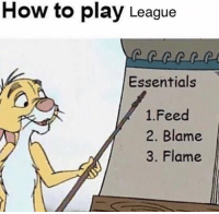 How to play LoL  = LeagueMemes ft. Wingolos =  Wingolos www.youtube.com/c/wingolos www.twitch.tv/wingolos: How to play League  Essentials  1.Feed  2. Blame  3. Flame How to play LoL  = LeagueMemes ft. Wingolos =  Wingolos www.youtube.com/c/wingolos www.twitch.tv/wingolos