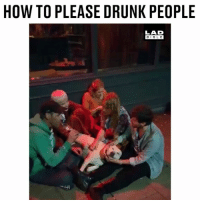 How to please drunk people 😂😂: HOW TO PLEASE DRUNK PEOPLE  LAD  BIBL E How to please drunk people 😂😂