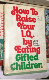 burke: How To  Raise  Your  Lewis  Burke  Frumkes  Eating  Giftec  Children