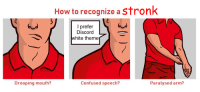 Stronk: How to recognize a stronk  I prefer  Discord  white theme  Drooping mouth?  Confused speech?  Paralysed arm?