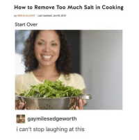 Memes, Too Much, and 🤖: How to Remove Too Much Salt in Cooking  by AMELIAALLONSY Last Updated: Jan 09, 2014  Start Over  gay miles edgeworth  i can't stop laughing at this why do i find salad related memes so funny like any salad meme joey salads or just people laughing at salad im dead