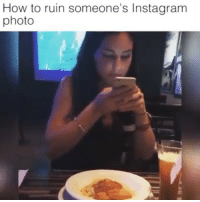 Instagram, Memes, and Dish: How to ruin someone's Instagram  photo Would just have to order a new dish