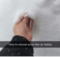 How To, Snow, and How: How to shovel snow like an Italian