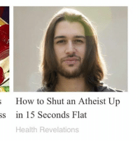 Summon Jesus have have him kill this mf right there on the spot like zap atheist despawned: How to Shut an Atheist Up  s  in 15 Seconds Flat  Health Revelations Summon Jesus have have him kill this mf right there on the spot like zap atheist despawned