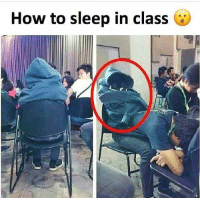 Twitter: BLB247 Snapchat : BELIKEBRO.COM belikebro sarcasm meme Follow @be.like.bro: How to sleep in class Twitter: BLB247 Snapchat : BELIKEBRO.COM belikebro sarcasm meme Follow @be.like.bro