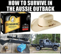Memes, How To, and Outback: HOW TO SURVIVE IN  THE AUSSIE OUTBACK  24  BUNDABERG  EST  ORIGINAL  &COLA