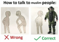 Memes, Muslim, and How To: How to talk to muslim people:  X Wrong  Correct My hand fuckinf kills