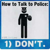 🙈🙉🙊 omerta: How to Talk to Police:  TT Liberty me  1) DON'T. 🙈🙉🙊 omerta