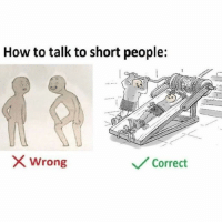 Make em taller 😭😭😭😭😦😦 JustAJoke _ _ _ FOLLOW: ➡@_IM_JUST_THAT_GUY_____⬅ for daily fire posts 🔥🤳🏼: How to talk to short people:  wrong  Correct Make em taller 😭😭😭😭😦😦 JustAJoke _ _ _ FOLLOW: ➡@_IM_JUST_THAT_GUY_____⬅ for daily fire posts 🔥🤳🏼
