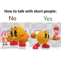 Lol, Meme, and Memes: How to talk with short people:  Yes Oh - ssb4 smashbros sm4sh nintendo wiiu 3ds switch pacman villager animalcrossing short meme lol