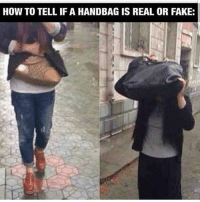 Fake, Memes, and How To: HOW TO TELL IF A HANDBAG IS REAL OR FAKE: foreals right hahahaha
