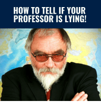 Memes, How To, and Record: HOW TO TELL IF YOUR  PROFESSOR IS LYING! Dennis Prager, Founder Of PragerU, Is SPOT ON! If Your Leftist Professor Won't Let You Record Their Lectures… It's Because They DO NOT Want Their LIES To Be EXPOSED! #GameOfLoans #BigGovSucks