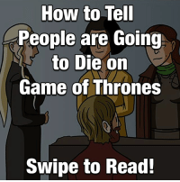 No one is safe. ✏️: @julia_lepetit_illustrates: How to Tell  People are Going  to Die on  Game of Thrones  Swipe to Read! No one is safe. ✏️: @julia_lepetit_illustrates