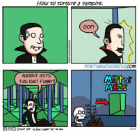 Funny, Uno, and How To: How to torture a Vampire.  OOF  PORTUGUESEGEESE.COM  ALRIGHT GUYS  THIS ISN'T FUNNY!!  0  MAZE  ENTRANCE  HA HA  HA HA  fShout out to Ian Cooper for the idea  2018 Oc, si me encuentro uno lo haré.