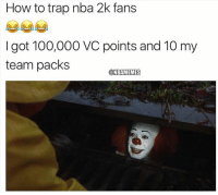 Anaconda, Fall, and Nba: How to trap nba 2k fans  I got 100,000 VC points and 10 my  team packs  NBAMEMES TAG someone who would fall for this.