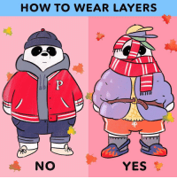 Memes, Panda, and Happy: HOW TO WEAR LAYERS  YES When other people wear layers vs when I try to layer... 😅 Happy FirstDayofFall from everyone's favorite Panda! 🐼 🍂 ☕️