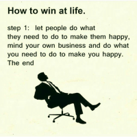 And fill your mind with the best books, the best ideas, the best conversations, and seek people who FORCE YOU UP a level like @garyvee 💯 Inspired by my friend Chris @successdiaries markiron: How to win at life.  step 1: let people do what  they need to do to make them happy,  mind your own business and do what  you need to do to make you happy.  The end And fill your mind with the best books, the best ideas, the best conversations, and seek people who FORCE YOU UP a level like @garyvee 💯 Inspired by my friend Chris @successdiaries markiron