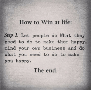 Nice 👍 https://t.co/kIEstB37Sf: How to Win at life:  Step 1. Let people do What they  need to do to make them happy,  mind your own business and do  what you need to do to make  you happy.  The end. Nice 👍 https://t.co/kIEstB37Sf