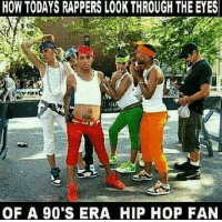 Hip Hop: HOW TODAYS RAPPERS LOOK THROUGH THE EYES  OF A 90'S ERA HIP HOP FAN