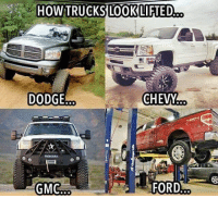 Doge: HOW TRUCKS  LOOK LIFTED...  DODGE  CHEVY  GMC  FORD