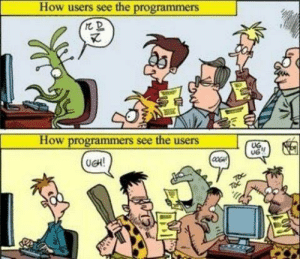 Anyone else have to program for cavemen?: How users see the programmers  How programmers see the users  UG.  UG  (UCH!  TOc Anyone else have to program for cavemen?