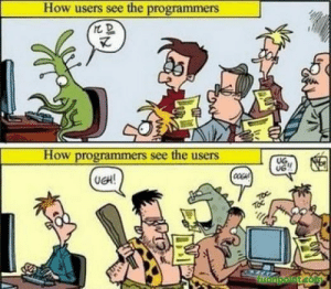 How programmers see the users..: How users see the programmers  How programmers see the users  UG  UG  UGH!  funnpoint.com  ANE How programmers see the users..