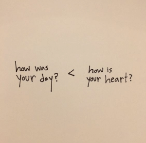 Heart, How, and Day: how  Was  how is  Your day?  your heart?  V