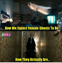 Kaash Anushka jaisi ghost hoti!: How We Expect Female Ghosts To Be  RVCJ  WWW RVCJ.COM  How They Actually Are. Kaash Anushka jaisi ghost hoti!