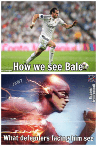 Gareth Bale, Memes, and Goal: How we see Bale  etty Images  JA  What defenders facing him see Gareth Bale ran at 35km/hr for that goal 😲 https://t.co/3t9lZKDacI