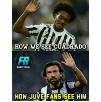 @footy.goal: HOW WE SEE CUADRADO  Fa  OFOOTY.GDAL  HOW JUVE FANS SEE HIM @footy.goal