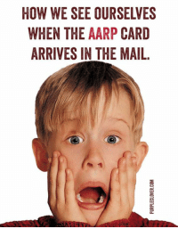 Memes, 🤖, and Aarp: HOW WE SEE OURSELVES  WHEN THE AARP CARD  ARRIVES IN THE MAIL  WO3'a3A0-03-dand  ED L.  RPE  URH  OAT  SHS  ETE  ER  WHR  OWA