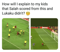 Memes, Kids, and 🤖: How will explain to my kids  that Salah scored from this and  Lukaku didnt?