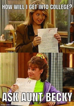 loloftheday:  USC: HOW WILL I GET INTO COLLEGE?  F  FA  ASK AUNT BECKY  made with mematuc loloftheday:  USC