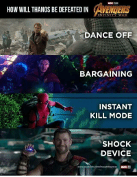 <p>How Thanos will be defeated</p>: HOW WILL THANOS BE DEFEATED IN CAVENGERS  DANCE OFF  BARGAINING  INSTANT  KILL MODE  SHOCK  DEVICE  www.facebook.com/mcuphilippines MARVEL PH <p>How Thanos will be defeated</p>