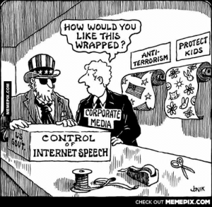 That is how we lose our free speechomg-humor.tumblr.com: HOW WOULD YOU  LIKE THIS  WRAPPED?  PROTECT  KIDS  ANTI-  TERRORISM  ***  CORPORATE  MEDIA  CONTROL  INTERNET SPEECH  JNIK  CHECK OUT MEMEPIX.COM  MEMEPIX.COM That is how we lose our free speechomg-humor.tumblr.com