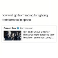 Memes, Transformers, and Fast and Furious: how y'all go from racing to fighting  transformers in space  Screen Rant@screenrant  Fast and Furious Director  Thinks Going to Space Is Very  Possible screenrant.com/?.. In fast 10 vin deezle is gonna come out as pan sexual, you heard it here first