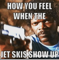 fishing memes outdoors bass: HOW YOU FEEL  WHEN HE  JET SKISSHOWUR fishing memes outdoors bass