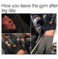 When the meme is trendy, and relatable 👌🏻  Almost as good as flying with United Airlines right?: How you leave the gym after  leg day When the meme is trendy, and relatable 👌🏻  Almost as good as flying with United Airlines right?