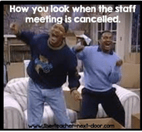 Staff meetings: How you look when the staff  meeting is cancelled.  www.the-teacher-next-door.com Staff meetings
