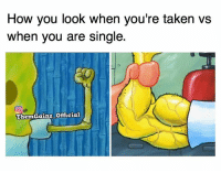 Apple, Fam, and Memes: How you look when you're taken vs  When you are single.  Them Gainz Official Sex in the City, Apple Pie and No Time... It fucks with your gains fam.🙂🙃