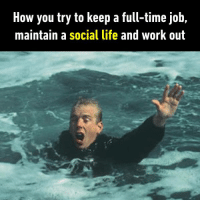 How you try to keep a full-time job,  maintain a social life and work out Hang in there!  https://9gag.com/gag/azqbemB/sc/funny?ref=fbsc