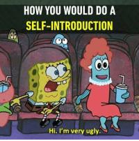 Hello, nice to meet you. Follow @9gag for more relationship memes. 9gag pickupline ugly relationship: HOW YOU WOULD D0 A  SELF-INTRODUCTION  Hi. I'm very ugly Hello, nice to meet you. Follow @9gag for more relationship memes. 9gag pickupline ugly relationship