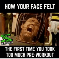 What is that!? What is it!?😱😱😱: HOW YOUR FACE FELT  aGYM  NATION  ON THE FIRST TIME YOU TOOK  TOO MUCH PRE-WORKOUT What is that!? What is it!?😱😱😱