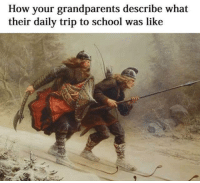 Memes, School, and Snow: How your grandparents describe what  their daily trip to school was like This could use a little more snow.