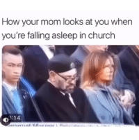 Af, Church, and Funny: How your mom looks at you when  you're falling asleep in church  0:14 Accurate af😂