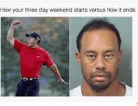 😂😂Lol: How your three day weekend starts versus how it ends 😂😂Lol